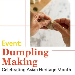 Dumpling Making for Asian HeritageMonth